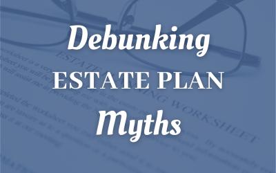Debunking Estate Plan Myths For South Kansas City Taxpayers